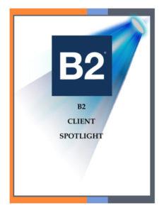 B2 Client Spotlight